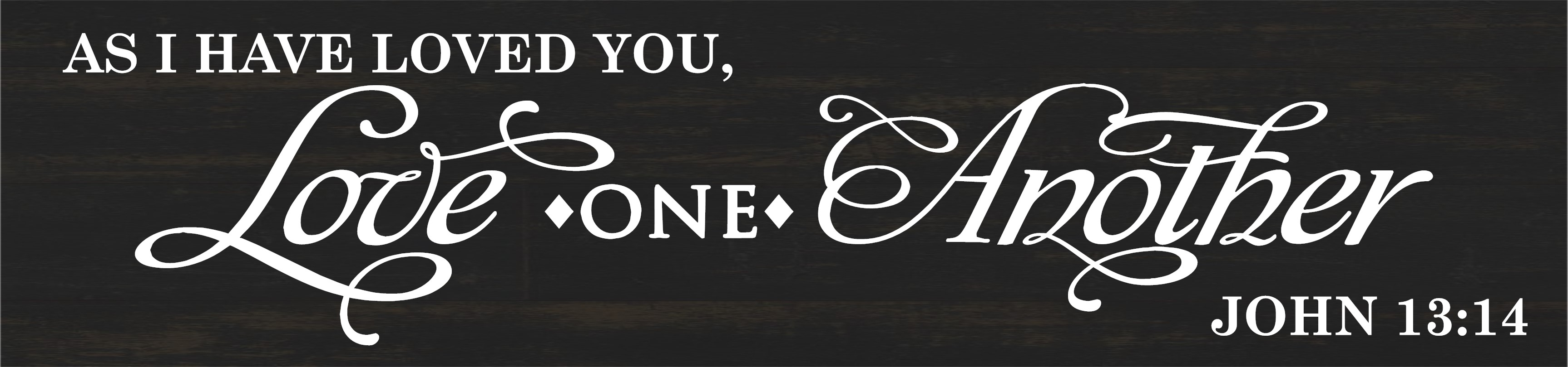"""""""Love One Another / John 13:14"""" DIY Horizontal Wood Sign Kit (12inx48in)"""