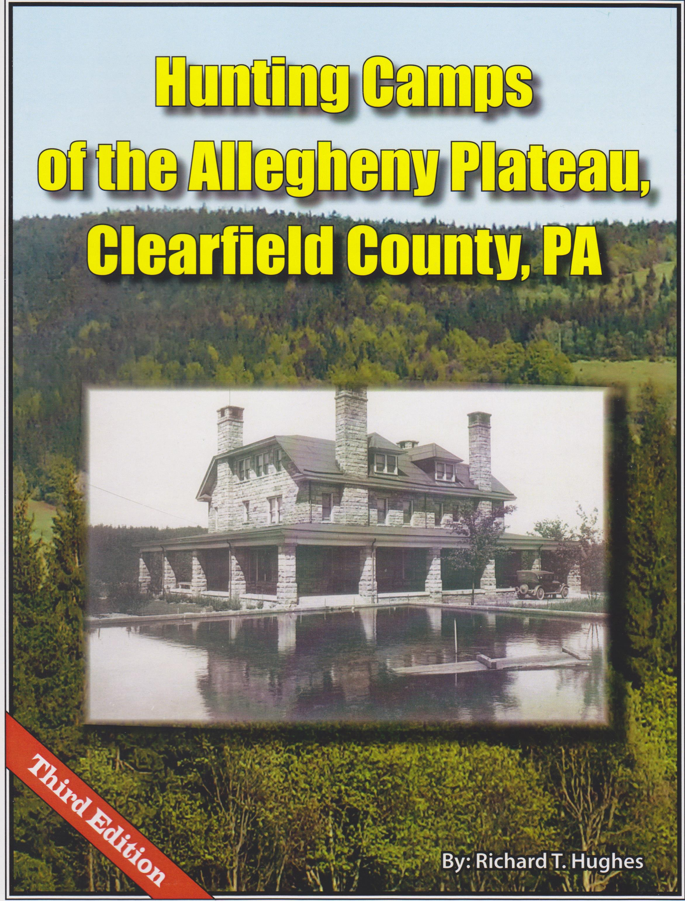 Hunting Camps of the Allegheny Plateau, Clearfield County, PA