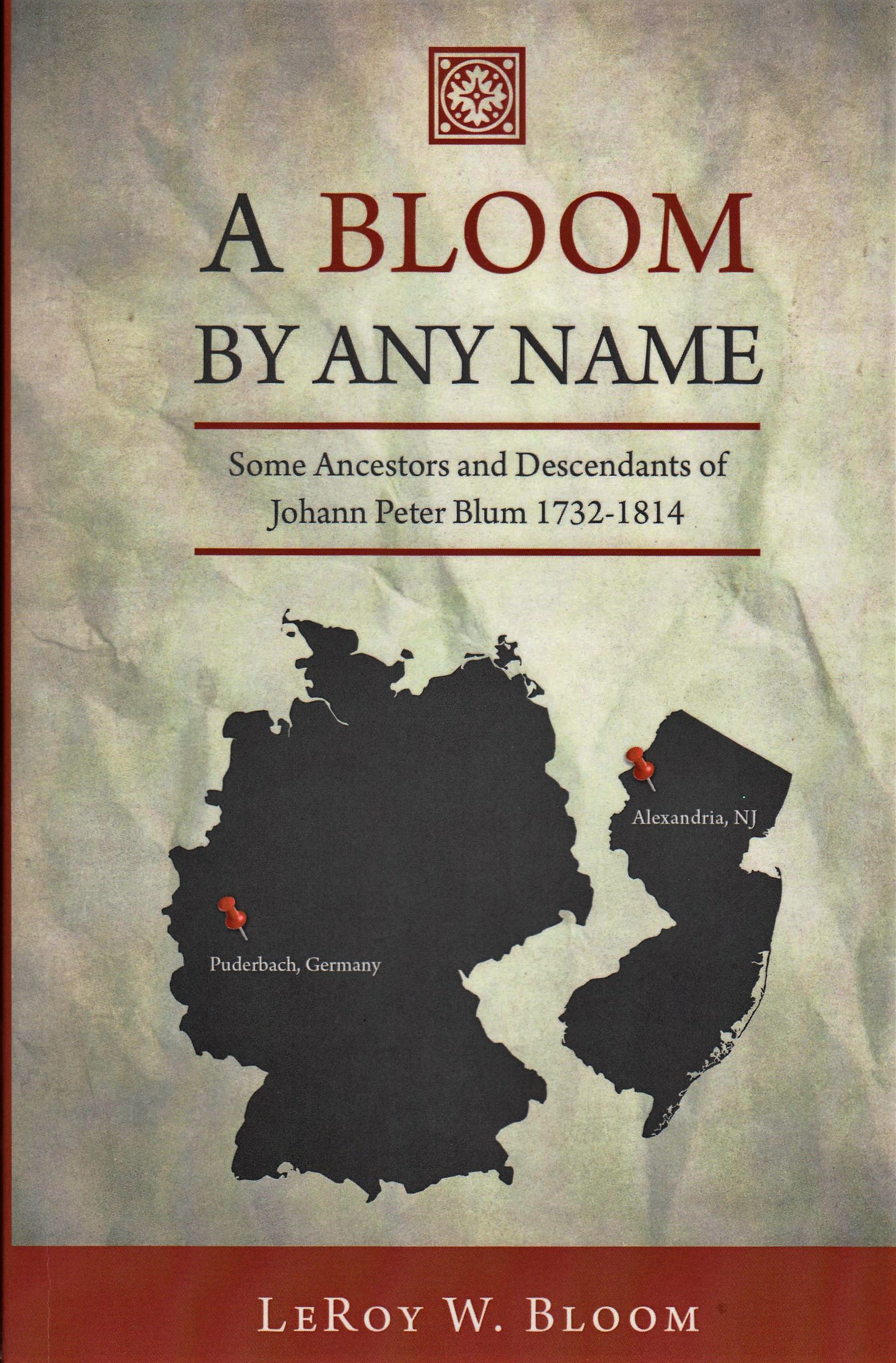 A BLOOM BY ANY NAME - by Leroy W. Bloom