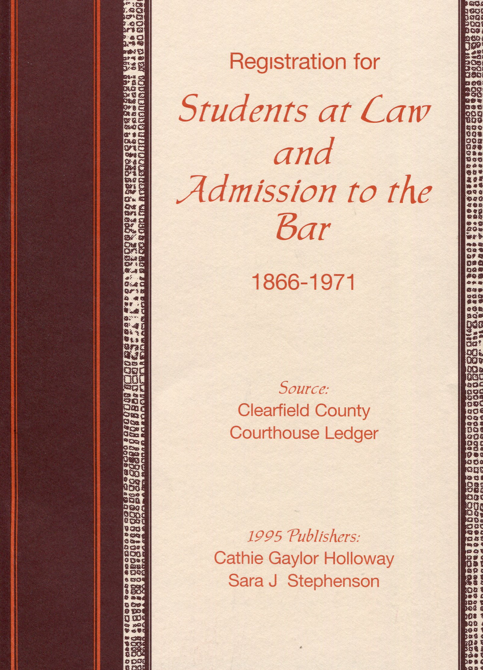 Registration for Students at Law and Admission to the Bar 1866-1971