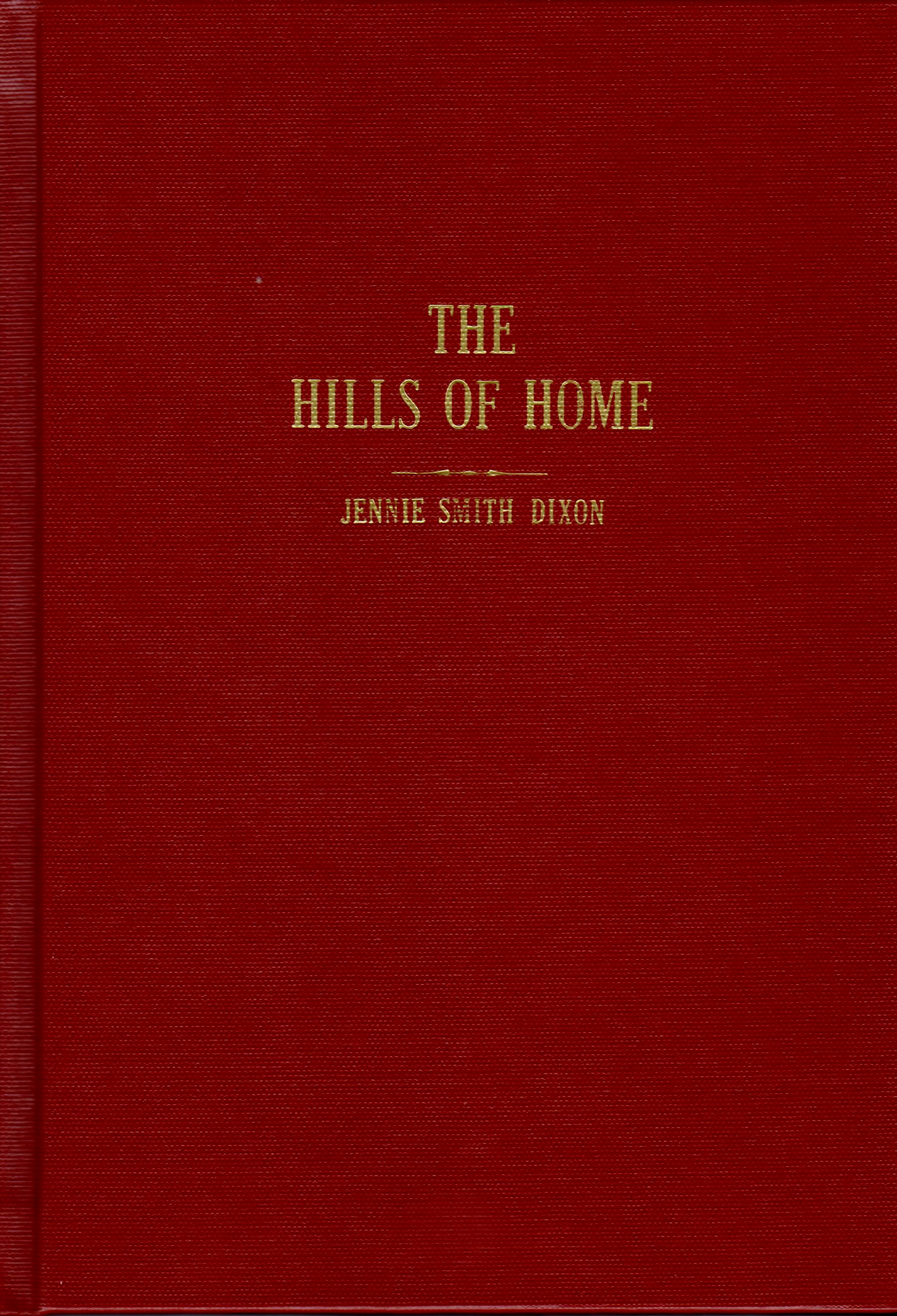 THE HILLS OF HOME - By Jennie Smith Dixon