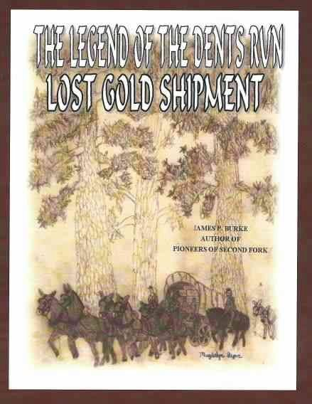 Legend of Dents Run - Lost Gold Shipment