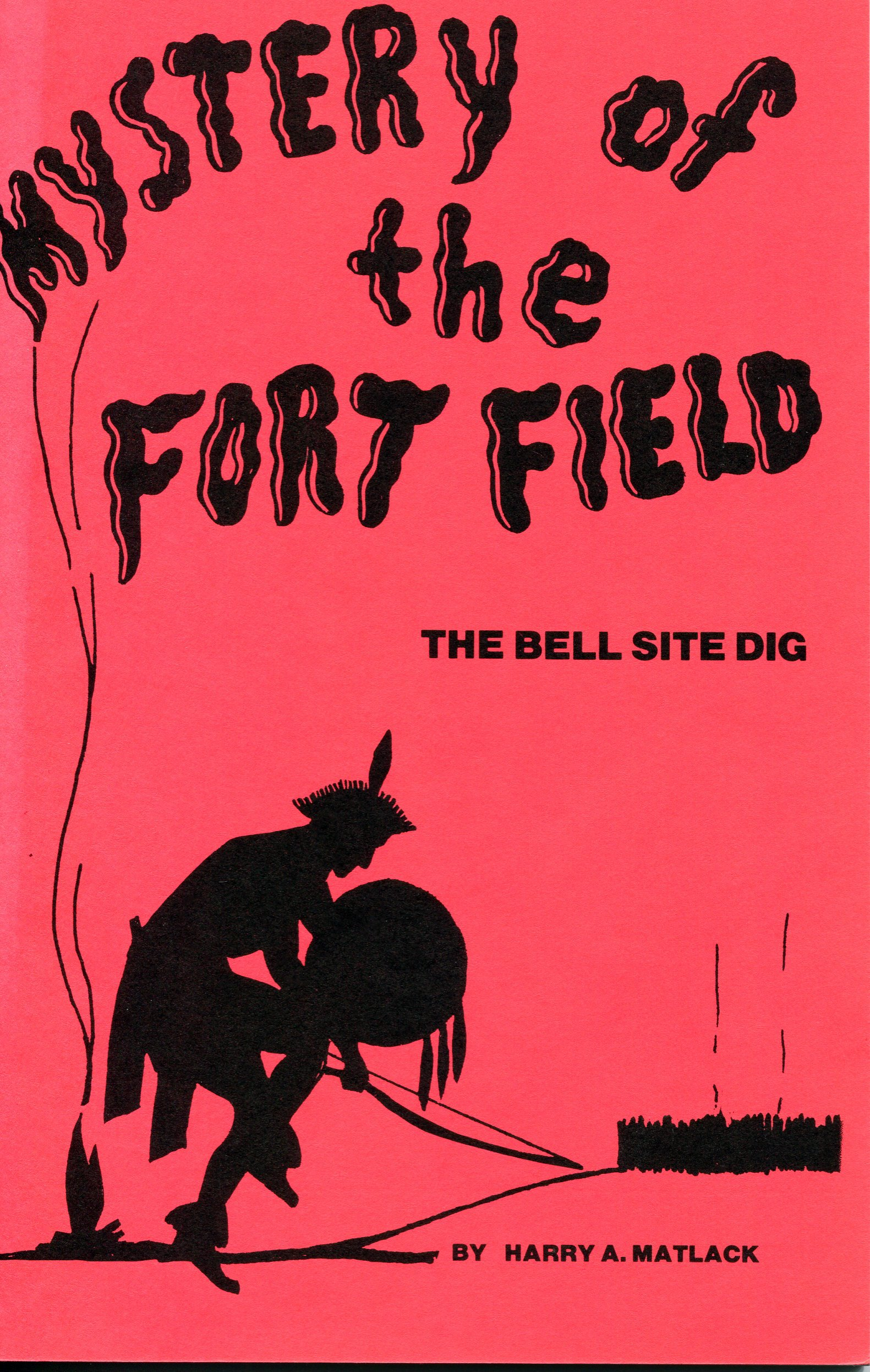 Mystery of the Fort Field, The Bell Site Dig