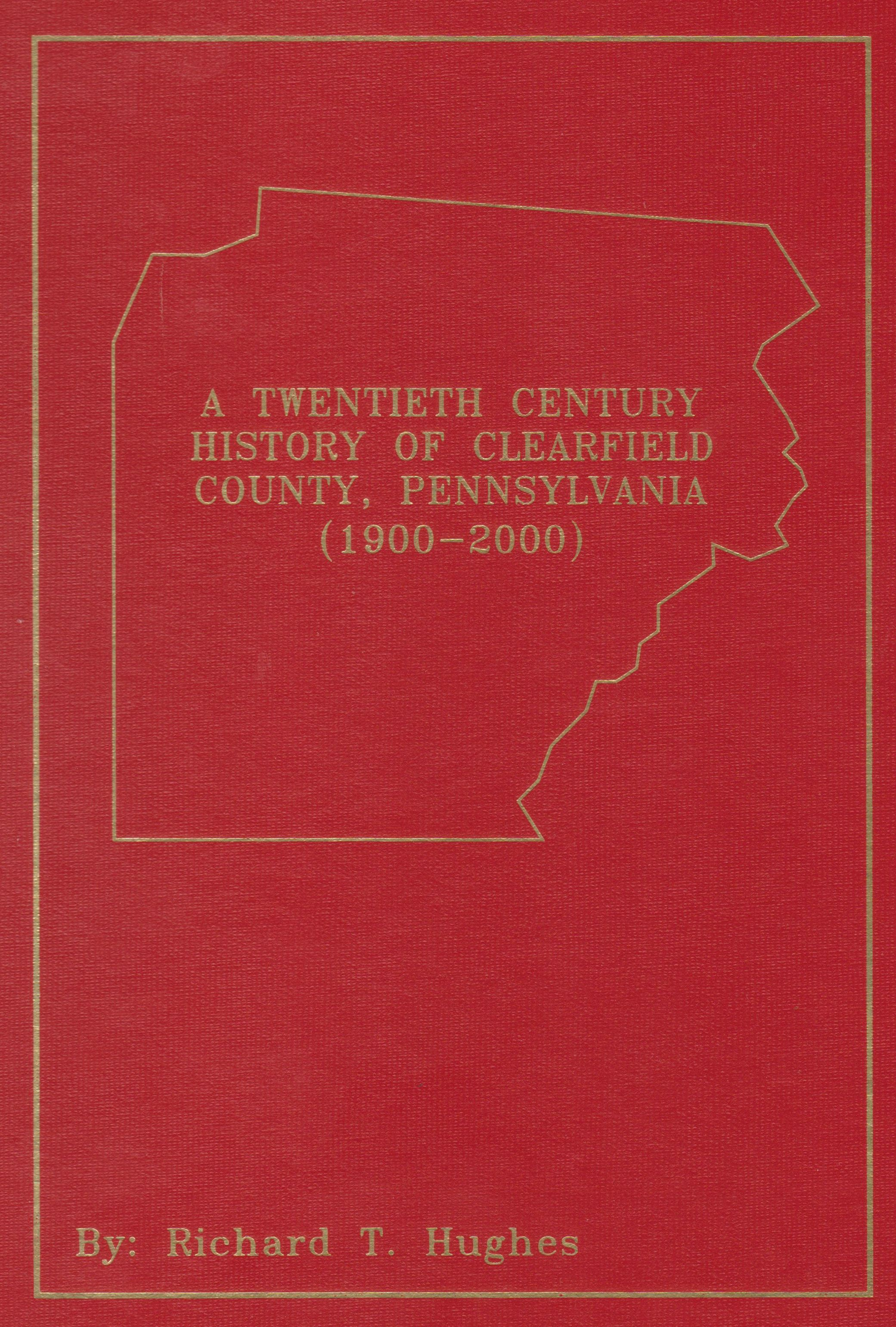A Twentieth Century History of Clearfield County, PA
